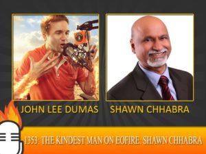 Shawn-Chhabra-John-Lee-Dumas-EOFIRE